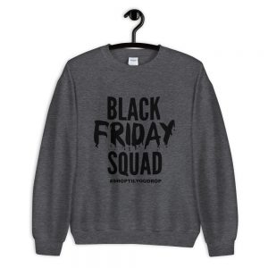 Black Friday Squad Unisex Sweatshirt