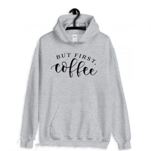 But First Coffee Funny Coffee Lovers Hoodie 300x300 - Home
