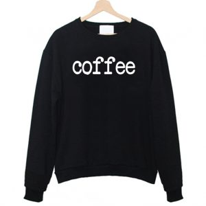 Coffee Sweatshirt 300x300 - Home