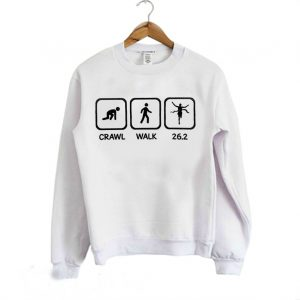 Crawl Walk 26.2 Runner Sweatshirt