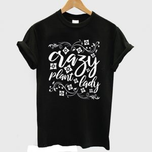 Crazy Plant Lady Plant Obsessed T shirt 300x300 - Home