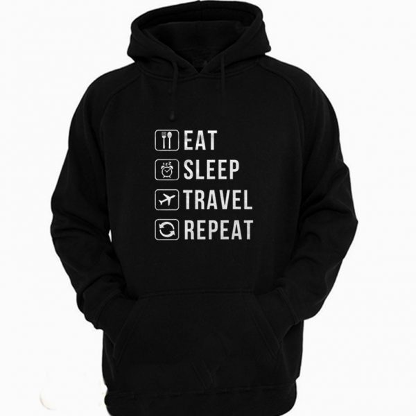 Eat Sleep Travel Repeat Traveler Nomad Hoodie