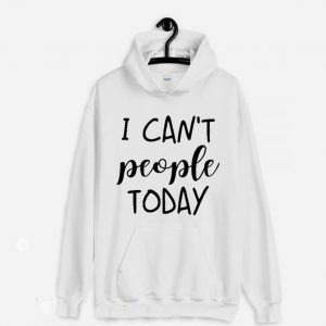 I Cant People Today Hoodie 300x300 - Home