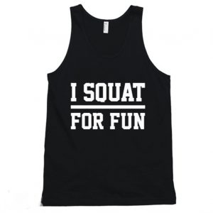 I Squat For Fun Fitness Squats Gym Tanktop 300x300 - Home
