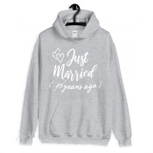 Just Married 25 years ago Funny Hoodie 300x300 - Home