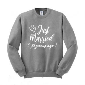 Just Married 25 years ago Funny Sweatshirt 300x300 - Home