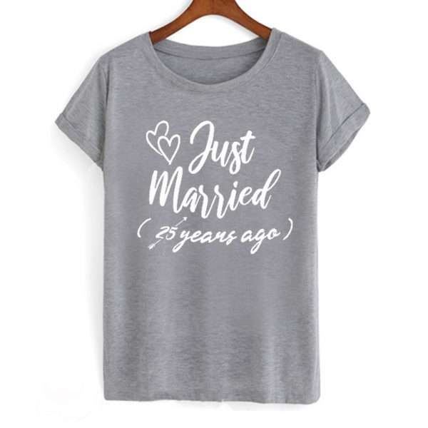 Just Married 25 years ago Funny T shirt