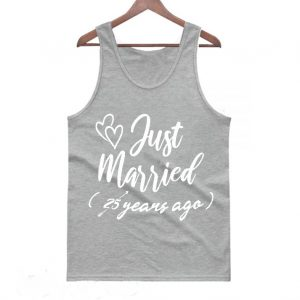 Just Married 25 years ago Funny Tanktop 300x300 - Home