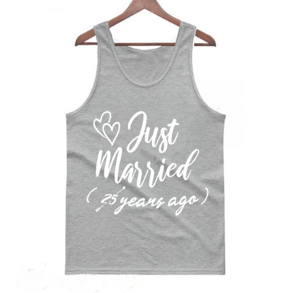 Just Married 25 years ago Funny Tanktop