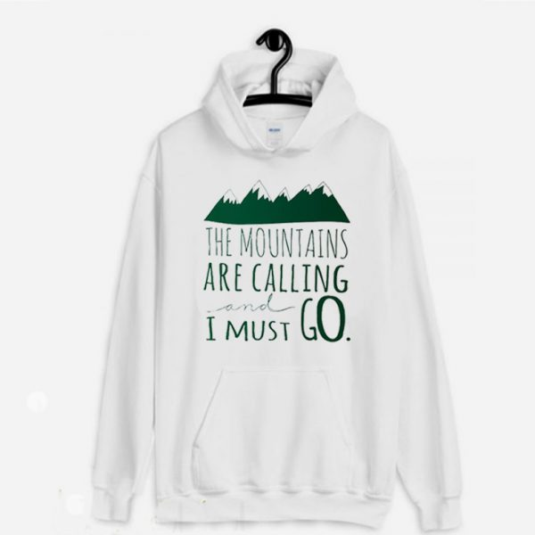 Mountains are Calling and I must Go Camping Hoodie