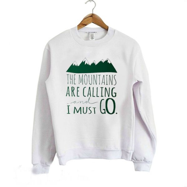 Mountains are Calling and I must Go Camping Sweatshirt
