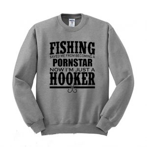 Now Im Just a Hooker Fishing Sweatshirt 300x300 - Home