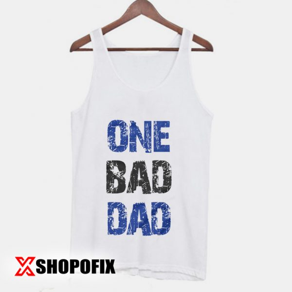 One bad dad Fathers Day Tanktop