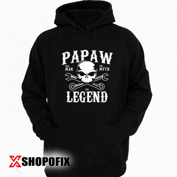 Papaw the Man the Myth the Legend Hoodie