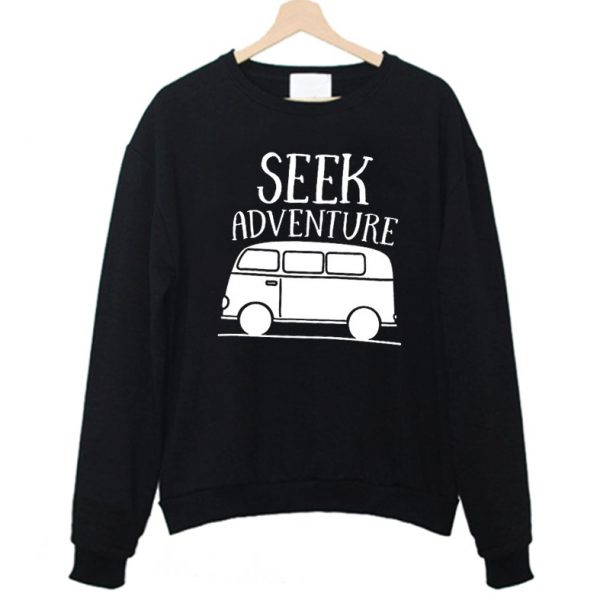 Seek Adventure Shirt Van Wanderlust Traveler Sweatshirt