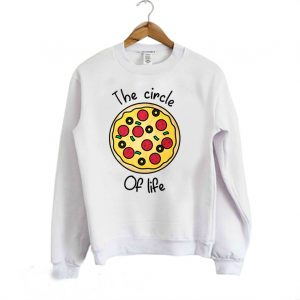 The Circle Of Life Pizza Lover Sweatshirt