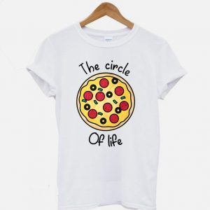 The Circle Of Life Pizza Lover T-shirt