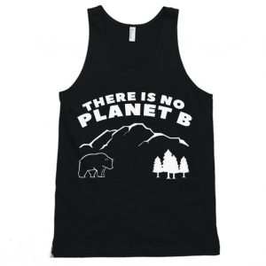 There is No Planet B Climate Change Tanktop 300x300 - Home