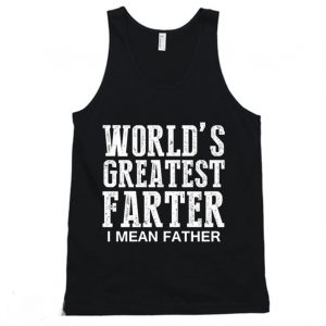 World's Greatest Farter I Mean Father Tanktop