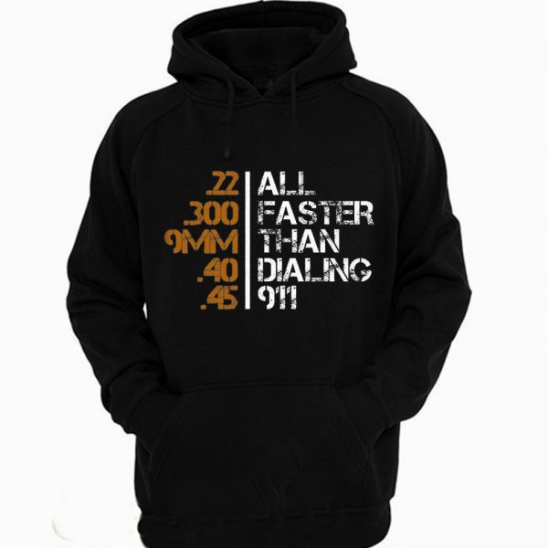 All Faster Than Dialing 911 Gun Men's Tactical Military Hoodie