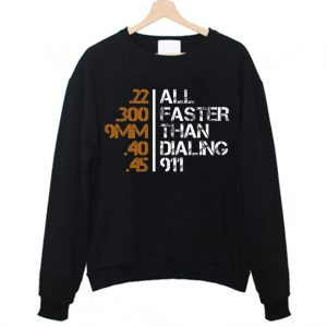 All Faster Than Dialing 911 Gun Men's Tactical Military Sweatshirt