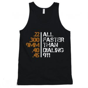 All Faster Than Dialing 911 Gun Men's Tactical Military Tanktop