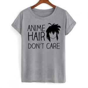 Anime Hair Don't Care Anime T-shirt