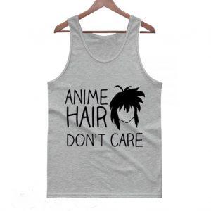 Anime Hair Don't Care Anime Tanktop