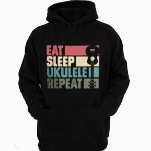 Eat Sleep Ukulele Repeat Funny Hoodie
