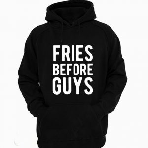 Fries before guys Funny Hoodie