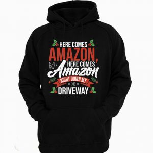 Here Comes Amazon Here Comes Amazon Right Down My Driveway Hoodie 300x300 - Home