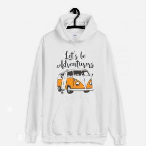 Let's be Adventurers Hoodie