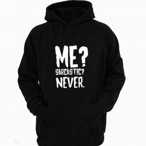 Me Sarcastic Never Funny Hoodie
