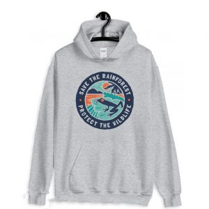 Save the Rainforest Protect the Wildlife Hoodie
