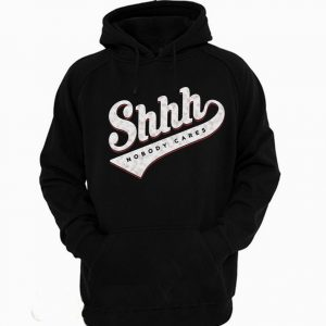 Shhh Nobody Cares Unisex Funny Comedy Hoodie 300x300 - Home