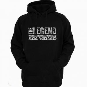 The Legend Has Retired Hoodie