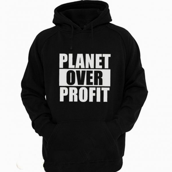 Planet Over Profit Earth Day Climate Change Global Warming Hoodie