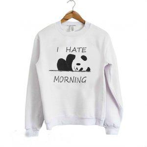 I Hate Morning Sweatshirt