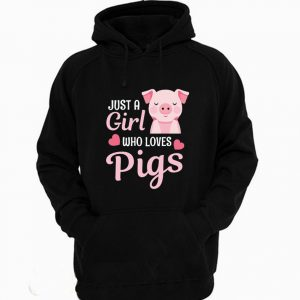 Just A Girl Who Loves Pigs Funny Hoodie