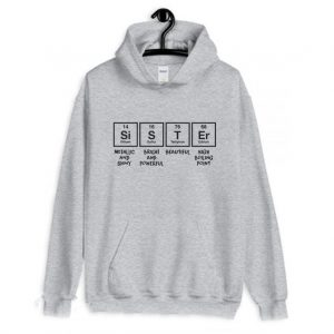 Sister Periodic Table Funny Hoodie