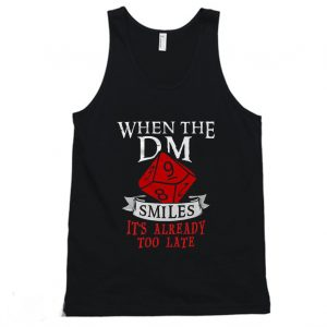 When The Dungeon Master Smiles Tanktop