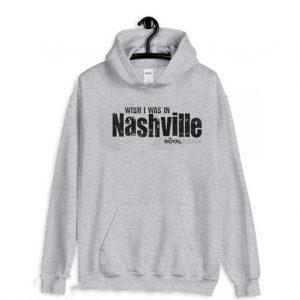Wish I Was in Nashville Hoodie