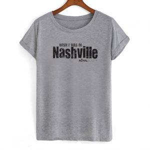 Wish I Was in Nashville T-Shirt