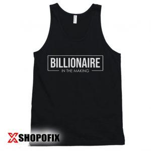 Billionaire In The Making Tanktop