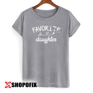 Favorite Daughter TShirt