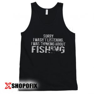 Fishing Funny Shirt Sarcasm Quotes tanktop