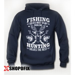 Fishing Solves Most Of My Problems hoodie