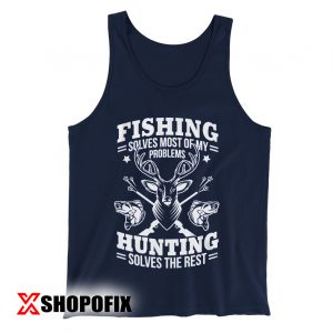 Fishing Solves Most Of My Problems tanktop