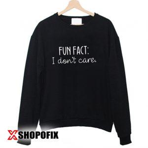I Don't Care sweatshirtI Don't Care sweatshirt