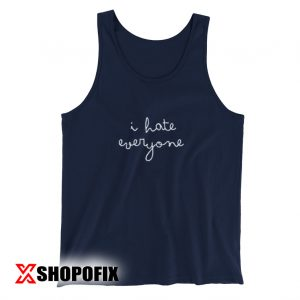 I Hate Everyone Tanktop